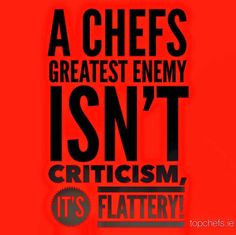 And waiters, nearly forgot them (just Kiddin) :-) #Chefs #KitchenTruisms