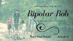 Episode 14 - Bipolar Bob