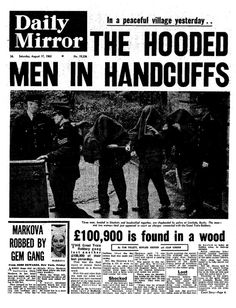 The Great Train Robbery - Captured: The Daily Mirror on 17 August 1963 http://www.guardian.co.uk/theguardian/page/fromthearchive1960s