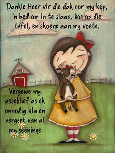 Dankie Hemelse Vader vir alles in my lewe. I Love You God, Hope In God, Uplifting Christian Quotes, Lekker Dag, Messages For Friends, Afrikaanse Quotes, Goeie Nag, Goeie More, Good Night Wishes