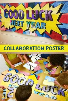 """FREE """"Good Luck Next Year"""" collaboration poster for your students to create and proudly hang in your school at the end of the year."""
