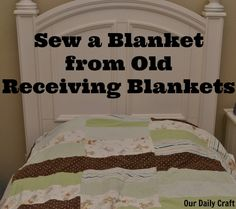 Sew an Easy Blanket out of Old Recieving Blankets