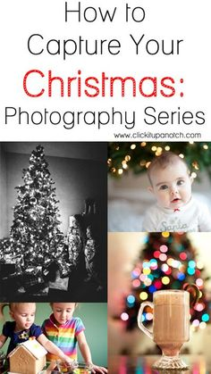 Capture Your Christmas - Photography Series via Click it Up a Notch - Links to some great photo tips Photography Series, Christmas Photography, Photography Lessons, Photography Tutorials, Love Photography, Photography Studios, Photography Marketing, Inspiring Photography, Photography Backdrops