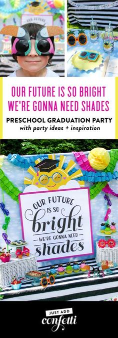 "This ""Our Future Is So Bright We're Gonna Need Shades"" preschool graduation party is so much fun! Full of graduation party ideas, printables, decorations, DIYs, and inspiration to help celebrate your little graduate! #graduationparty #graduation #printables #JustAddConfetti #brightfuture"