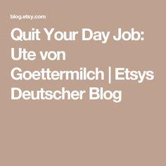 Quit Your Day Job: Ute von Goettermilch   Etsys Deutscher Blog
