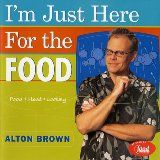 I'm Just Here for the Food: Food + Heat = Cooking (Hardcover)By Alton Brown