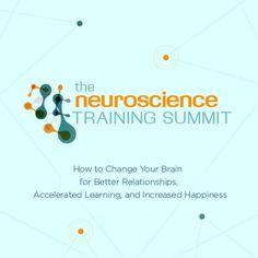 The Neuroscience Training Summit is your chance to learn directly from 20 of the worldÕs leading experts about their groundbreaking discoveries and, most importantly, how you can start to apply this wisdom in your life today.