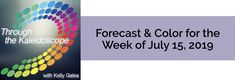 Your Color of the Week and forecast for the week of July 15, 2019. This is a week to blend the New & Now. Tap into your inner knowingness in the Now...