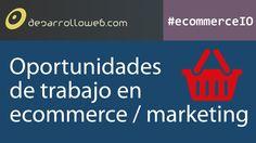 Oportunidades de trabajo en ecommerce / marketing #ecommerceIO: http://youtu.be/sgS1qyrJl2o
