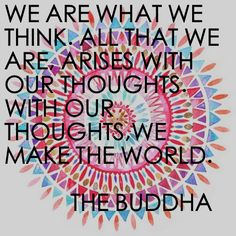 Buddha, Buddhism, Think, Become, Wisdom, Knowledge, World, Thoughts, Mind, Consciousness, Peace, Quote, Quotes