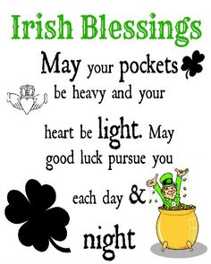 St patricks day..may your pockets be heavy and your heart be light. this is a good Irish quote which is used to wish people across Ireland on pattys day.