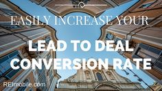 Easily Increase Your Motivated Seller Lead to Deal Conversion Rate