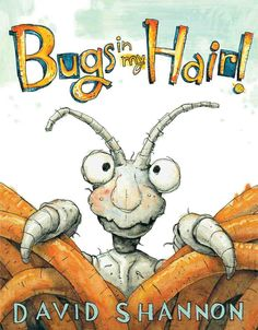 @Emily Schoenfeld Schoenfeld Bliss!! We were just talking about this!! BUGS IN MY HAIR by David Shannon. Is something bugging you? Bestselling award-winner David Shannon shows the funny side of waging war against--oh no!--head lice. #lice #headlice #funny #bugs #book #books #picturebooks #picturebook #read #reading #family #readaloud #children #kids #childrensboooks #story #storytime