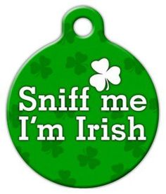 Sniff Me I'm Irish Pet ID Tag for Dogs and Cats - Dog Tag Art ** To view further for this item, visit the image link. (This is an affiliate link and I receive a commission for the sales) Cat Id Tags, Dog Tags, Irish Customs, Nursing Supplies, Pet Dogs, Pets, Custom Tags, Irish Setter, Cat Collars