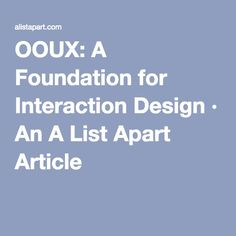 OOUX: A Foundation for Interaction Design · An A List Apart Article