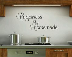Happiness is Homemade wall decal ..so cute  for the kitchen.