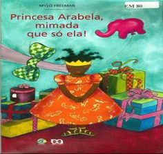 It's Princess Arabella's birthday. She wants a very special present. Read happy stories about birthdays. Best Children Books, Kids Story Books, Childrens Books, Princess Stories, Earth Book, Happy Stories, Green Books, African Culture, Book Design