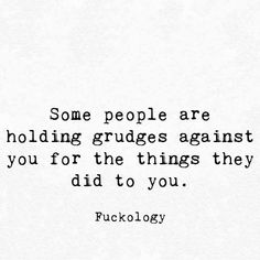 Some people are holding grudges against you for the things they did to you. Favorite Quotes, Best Quotes, Love Quotes, Pretty Words, Cool Words, Grudge Quotes, Motivational Quotes, Inspirational Quotes, True Words