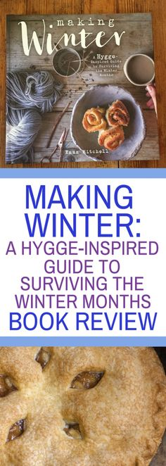 Making Winter_ A Hygge-Inspired Guide to Surviving the Winter Months Book Review