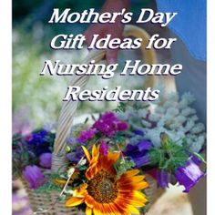 Gift ideas for mother in nursing home