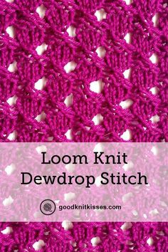 The Easiest Dewdrop Stitch Variations for Loom Knitters Dewdrop stitch. Its a stitch reminiscent of dewdrops and now works up nicely on the loom. Here is a translated stitch pattern called the dewdrop stitch. Round Loom Knitting, Loom Scarf, Loom Knitting Stitches, Loom Knitting Projects, Circular Knitting Needles, Knifty Knitter, Sock Knitting, Knitting Tutorials, Knitting Machine