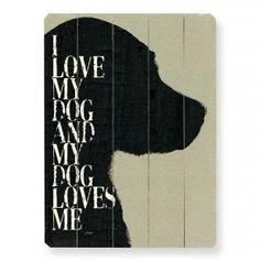 I Love My Dog Wall Art 14x20