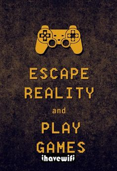 Escape Reality - Playstation - Ideas of Playstation - - Escape Reality Play Games. I live by this Borderlands 2 here I come Gaming Posters, Gaming Memes, Video Game Memes, Video Game Art, Steam Video Games, Video Game Posters, Dragon Age, King's Quest, Videogames