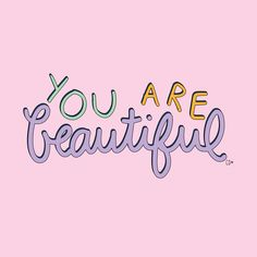 you are beautiful quote doodle illustration Happy Thoughts, Positive Thoughts, Positive Vibes, Positive Quotes, Motivational Quotes, Inspirational Quotes, Cute Quotes, Words Quotes, Sayings