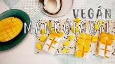 Mangós-kókuszos jégkrém recept ◾ VEGÁN, GYORS FAGYI KÉSZÍTÉS Vegan, Cream, Chowder