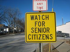 Watch for senior citizens... street sign