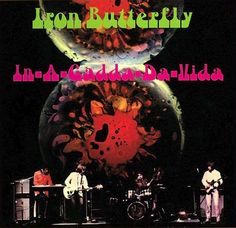 July 1968 - Iron Butterfly's second album, 'In-A-Gadda-Da-Vida', entered the US album chart for the first time. The album contained the title track that filled the second side of the LP which went on sell over four million copies in the US alone. Lp Cover, Vinyl Cover, Cover Art, Classic Album Covers, Cool Album Covers, Box Covers, Classic Rock Albums, Heavy Metal Music, Great Albums