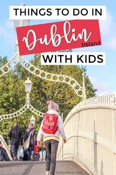 Wondering where to go with kids in Dublin? Find here places to visit in Dublin with kids. My fave family outings in Dublin, Ireland. Packing Tips For Travel, Travel Ideas, Travel Inspiration, Travel With Kids, Family Travel, Travel Uk, Backpacking Europe, Family Vacation Destinations, Holiday Destinations
