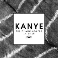 The Chainsmokers feat. Siren - Kanye (Original Mix) - Non stop hit !!!!