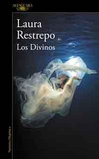 Descargar libro Los Divinos de Laura Restrepo - PDF EPUB