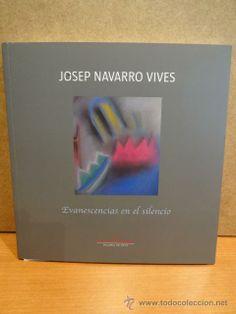 JOSEP NAVARRO VIVES. EVANESCENCIAS EN EL SILENCIO. ED/ MANUEL BARBIÉ - 2014. A ESTRENAR.