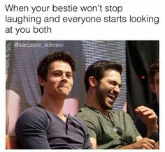 That happens to me and my bestie like......A lot!