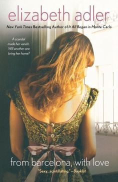 From Barcelona, with Love by Elizabeth Adler - If you like a good love story as well as a good mystery Elizabeth Adler, knows how to mix the two together