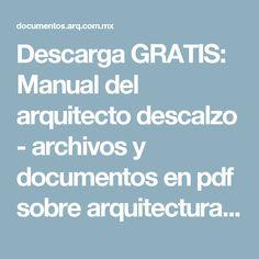Descarga GRATIS: Manual del arquitecto descalzo  - archivos y documentos en pdf sobre arquitectura y construcción.