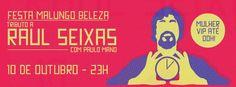 O evento será realizado no Beco 203, na rua Augusta, e o seu homenageado será Raul Seixas. A comemoração terá entrada de mulher VIP até meia-noite (com nome na lista). Após 00h = R$ 12 (Lista) e R$15 (na porta), homem R$15 (lista) e R$ 20 (na porta).