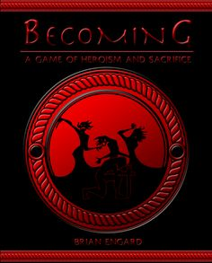 Becoming - A Game of Heroism and Sacrifice - Sphärenmeisters Spiele