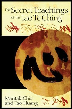 The Secret Teachings of the Tao Te Ching by Mantak Chia. $9.32. Author: Mantak Chia. 256 pages. Publisher: Destiny Books; 2 edition (January 31, 2005)