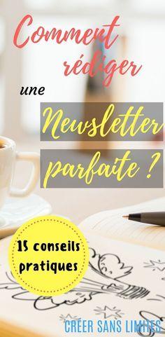 Rédiger une newsletter parfaite : 15 conseils pratiques à utiliser dès votre prochain e-mailing ! #emailing #marketing #webcontent #newsletter #creersanslimites