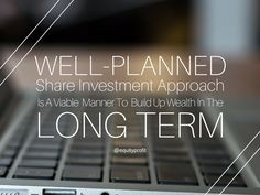 well-planned #shareinvestment approach is a viable manner to #build up #wealth in the #longterm www.equityprofit.com