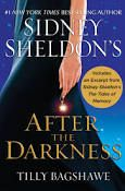 Sidney Sheldon's After the Darkness (Sidney Sheldon Novels) by Tilly Bagshawe and Sidney Sheldon - book cover, description, publication history. I Love Books, New Books, Books To Read, This Book, Sidney Sheldon Books, Nothing Lasts Forever, Bestselling Author, Literature, Darkness