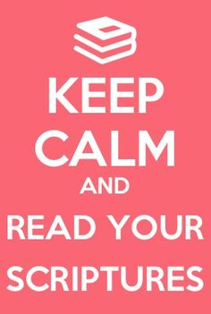 keep calm and read the scriptures my sister needs a shirt that says this