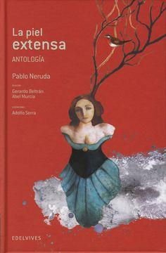 Literatura: La piel extensa. Ilustraciones de Adolfo Serra. #neruda
