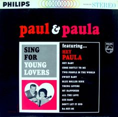 """""""Paul And Paula Sing For Young Lovers"""" (1963, Philips).  Their first LP.  Contains """"Hey Paula.""""  (See: http://www.youtube.com/watch?v=W-TWbfHVbKY)"""