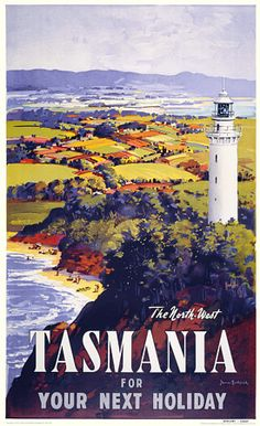 The North-West Tasmania 'for Your Next Holiday'. Australia  by James Northfield c.1930s   http://www.vintagevenus.com.au/vintage/reprints/info/TV581.htm