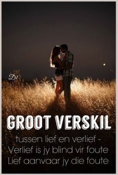 Groot verskil tussen lief en verlief - Verlief is jy blind vir foute Lief aanvaar jy die foute Wisdom Quotes, Qoutes, Love Quotes, Funny Quotes, Pablo Neruda, Engament Photos, Couple Caption, Unveiled Wife, Relationship Texts