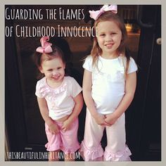 This Beautiful Inheritance: Guarding the Flames of Childhood Innocence